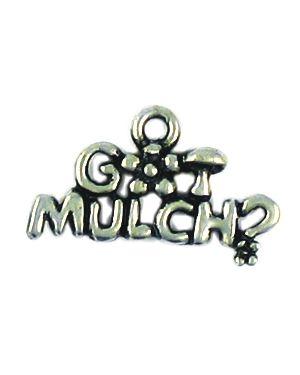 Wholesale Got Mulch Charms